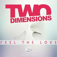 TWO DIMENSIONS-Feel The Love