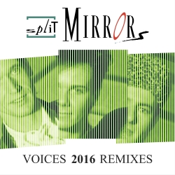 SPLIT MIRRORS-Voices 2016 Remixes