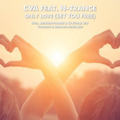 CVA FEAT. N-TRANCE-Only Love (set you free)