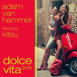 ADAM VAN HAMMER FEAT. KITSU-Dolce Vita 2016