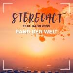 STEREOACT FT. JAKOB WISS-Rand Der Welt