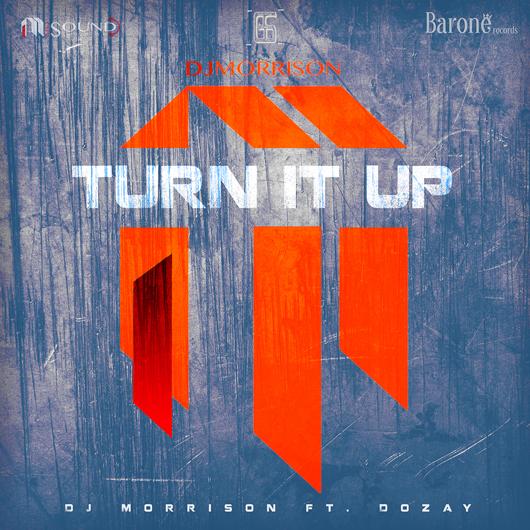 DJ MORRISON FT. DOZAY-Turn It Up