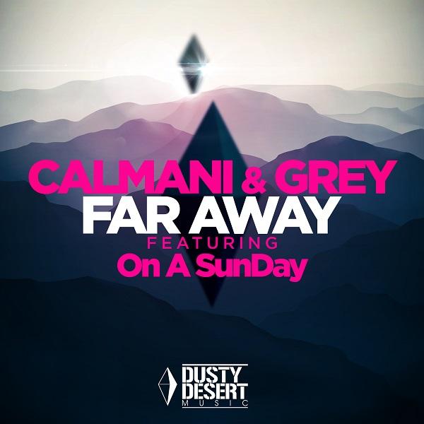 CALMANI & GREY FEAT. ON A SUNDAY-Far Away