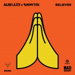 MAJOR LAZER & SHOWTEK-Believer
