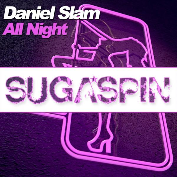 DANIEL SLAM-All Night