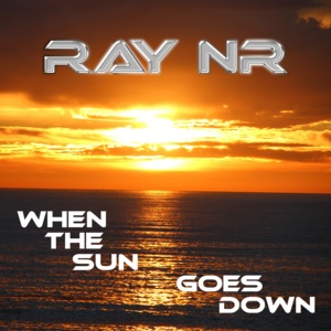 RAY NR-When The Sun Goes Down