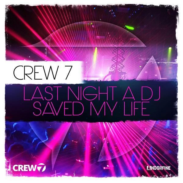 CREW 7-Last Night A Dj Saved My Life