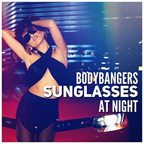 BODYBANGERS-Sunglasses At Night
