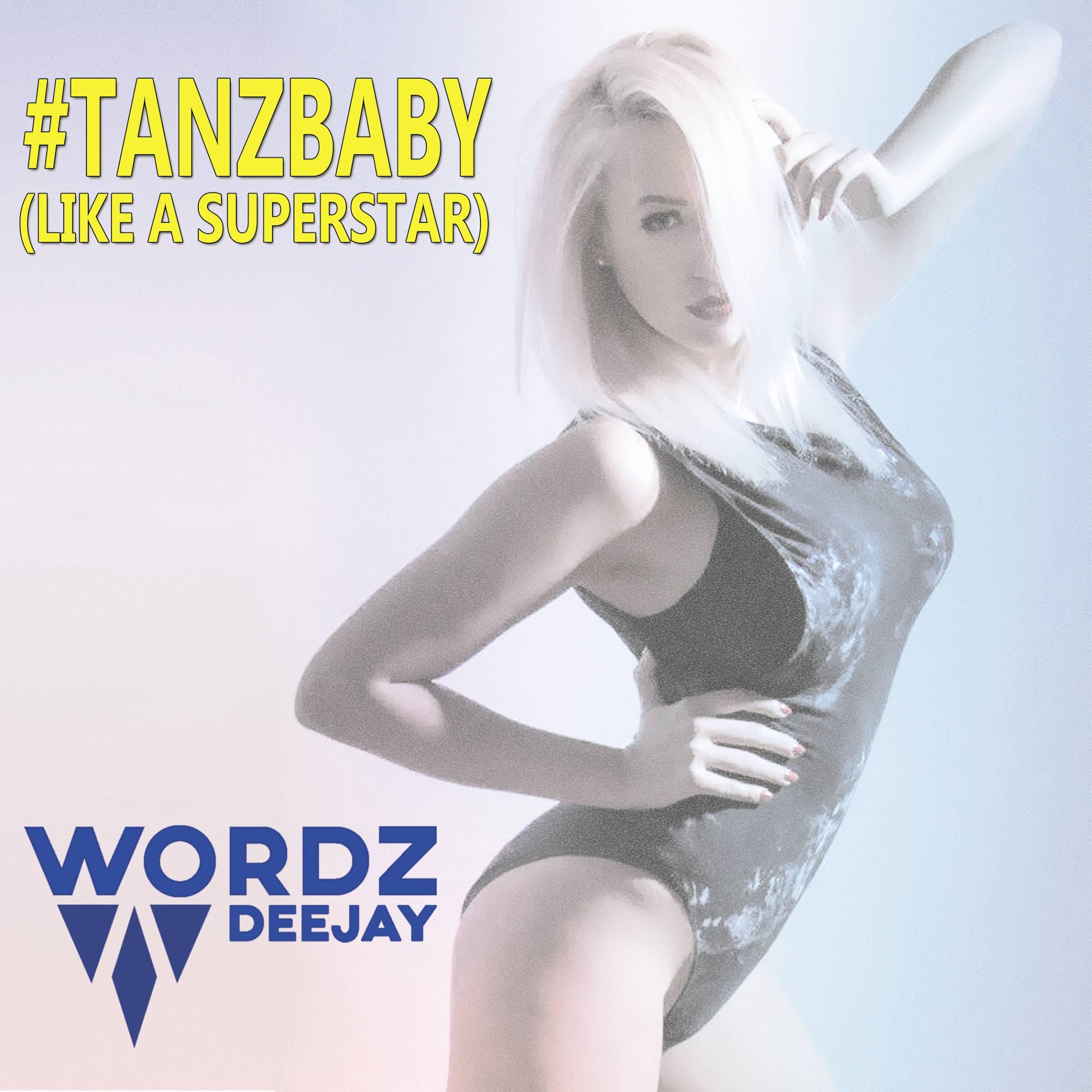 WORDZ DEEJAY-Tanz Baby (like A Superstar)