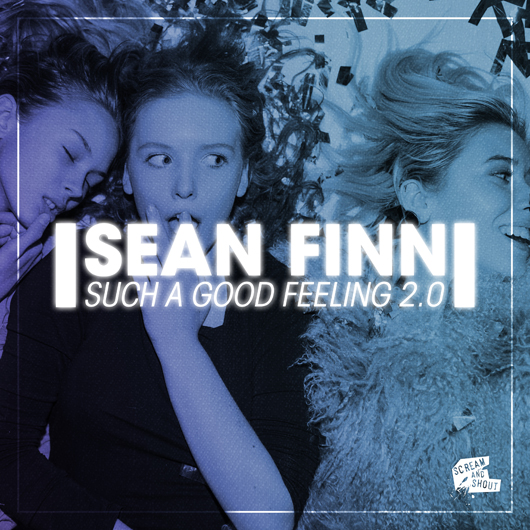 SEAN FINN-Such A Good Feeling 2.0