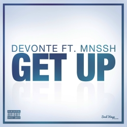 DEVONTE FEAT. MNSSH-Get Up