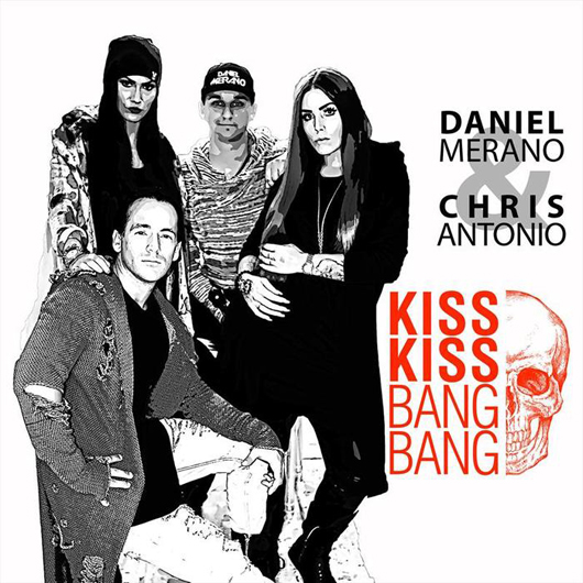 DANIEL MERANO & CHRIS ANTONIO-Kiss Kiss Bang Bang