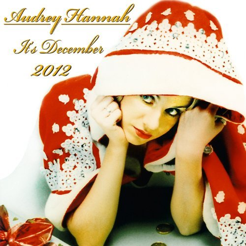 AUDREY HANNAH-It´s December (reloaded)