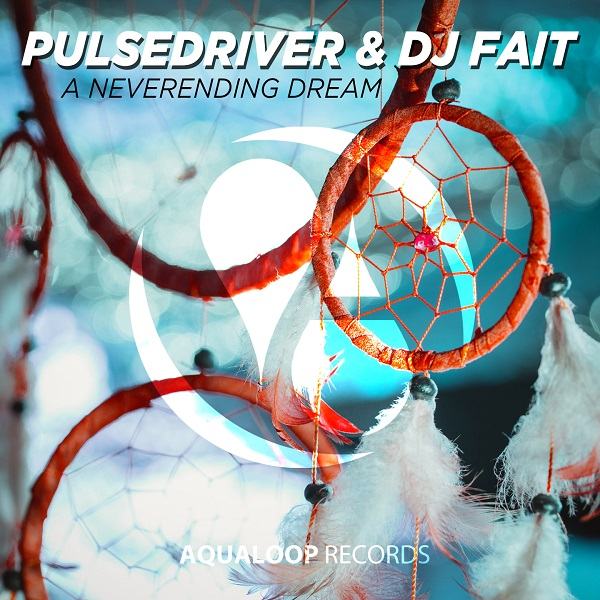 PULSEDRIVER & DJ FAIT-A Neverending Dream