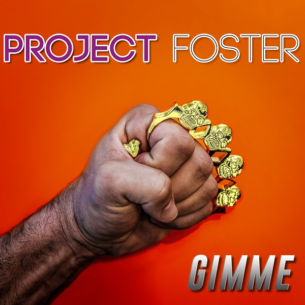 PROJECT FOSTER-Gimme