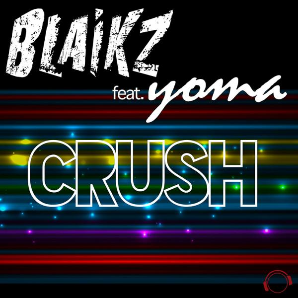 BLAIKZ FEAT. YOMA-Crush