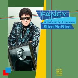 FANCY & ADAM VAN HAMMER-Slice Me Nice