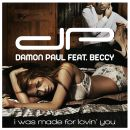 DAMON PAUL FEAT. BECCY-I Was Made For Lovin´ You