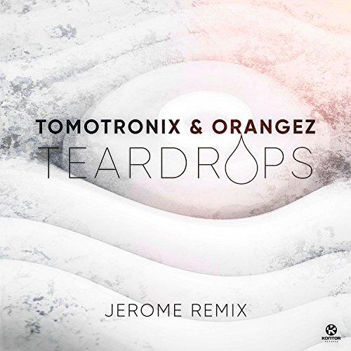 TOMOTRONIX & ORANGEZ-Teardrops