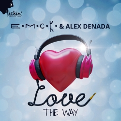 E.M.C.K. & ALEX DENADA-Love The Way