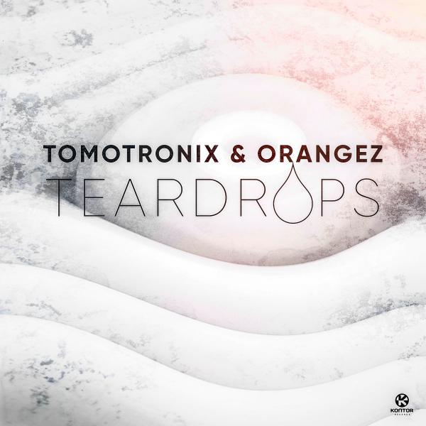 TOMOTRONICS & ORANGEZ-Teardrops
