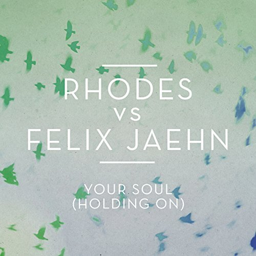 RHODES VS. FELIX JAEHN-Your Soul