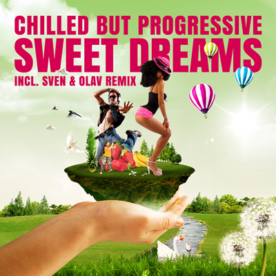 CHILLED BUT PROGRESSIVE-Sweet Dreams