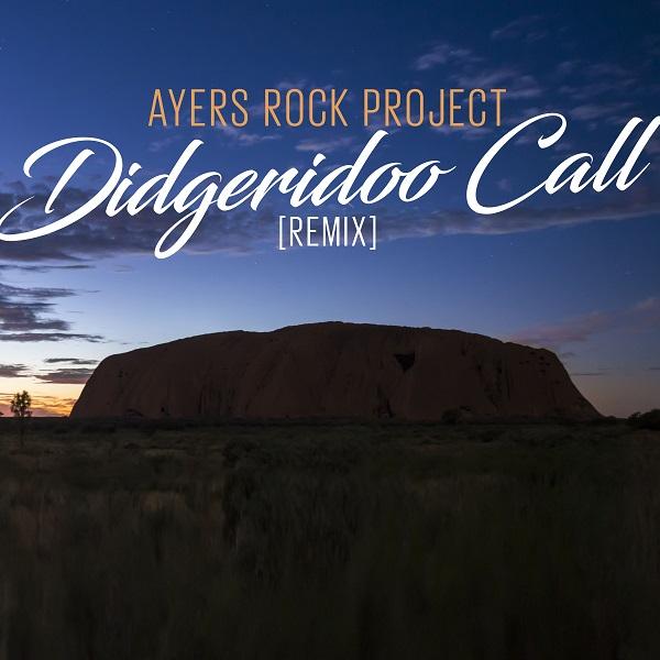 AYERS ROCK PROJECT-Didgeridoo Call