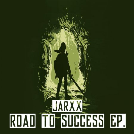 JARXX-Road To Success Ep.