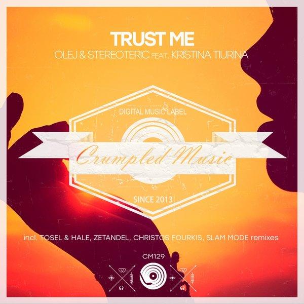 OLEJ, KRISTINA TIURINA, STEREOTERIC-Trust Me