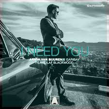 ARMIN VAN BUUREN & GARIBAY FEAT. OLAF BLACKWOOD-I Need You