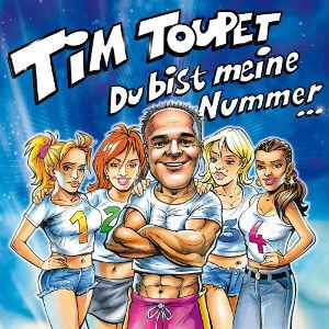 TIM TOUPET-Du Bist Meine Nummer 1,2,3,4