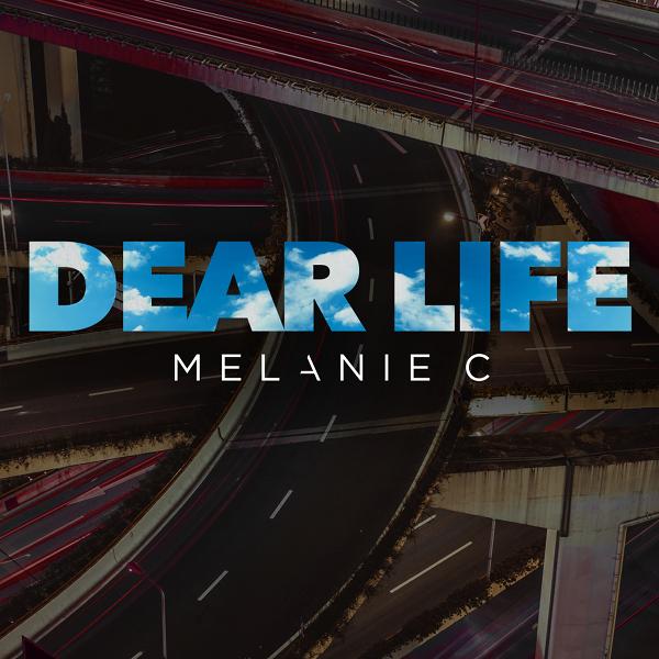 MELANIE C-Dear Life