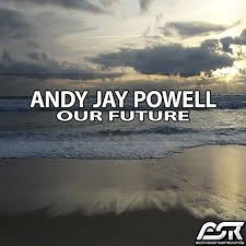 ANDY JAY POWELL-Our Future