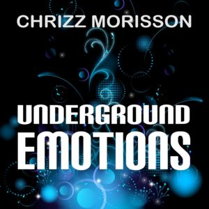 CHRIZZ MORISSON-Underground Emotions