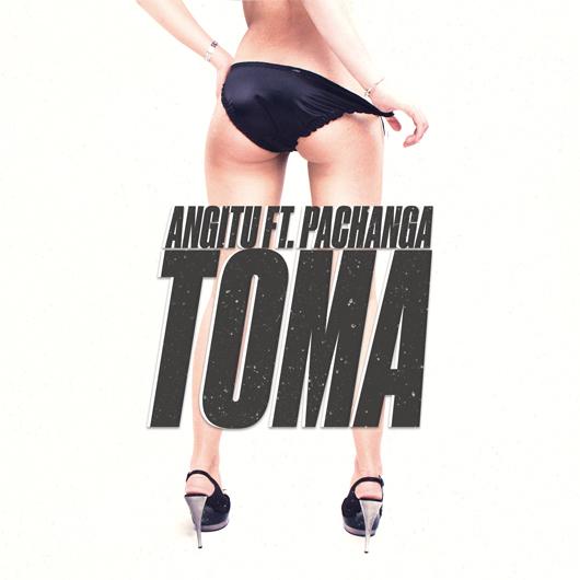 ANGITO FT. PACHANGA - TOMA-Toma
