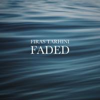 FIRAS TARHINI-Faded
