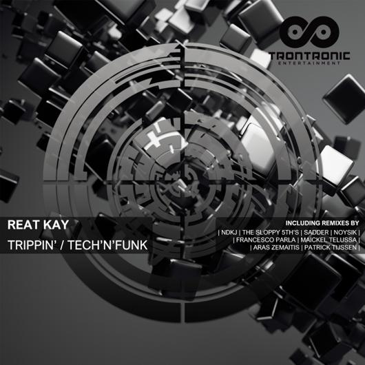 REAT KAY-Trippin / Technfunk