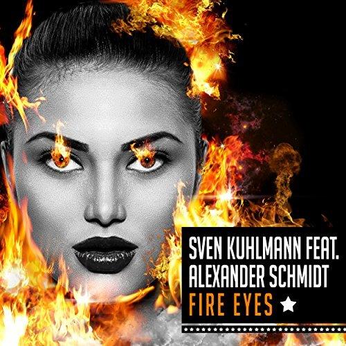SVEN KUHLMANN FEAT. ALEXANDER SCHMIDT-Fire Eyes