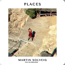 MARTIN SOLVEIG FEAT. INA WROLDSEN-Places