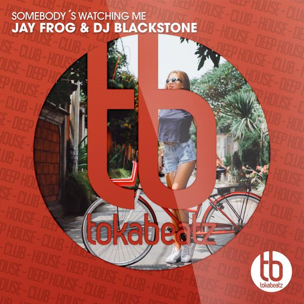 JAY FROG & DJ BLACKSTONE-Somebody´s Watching Me