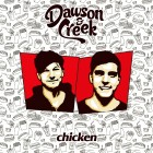 DAWSON & CREEK-Chicken