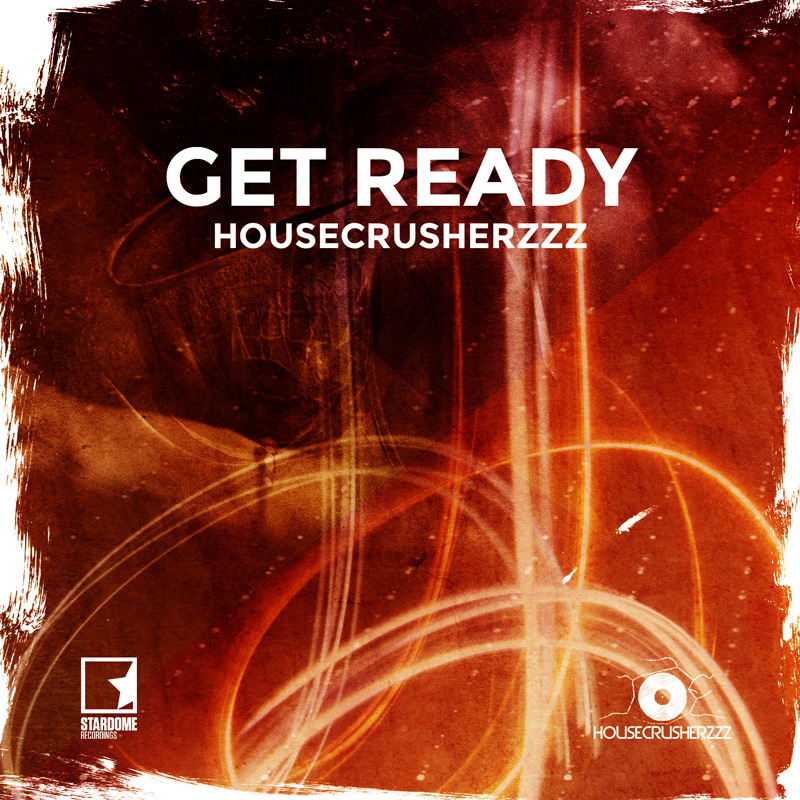 HOUSECRUSHERZZZ-Get Ready