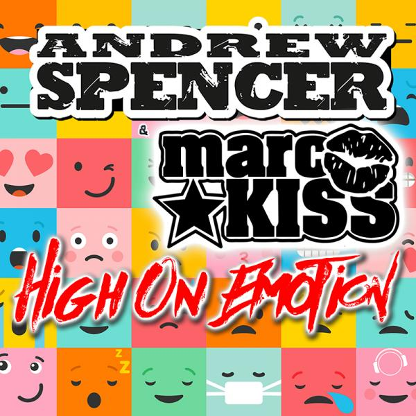 ANDREW SPENCER & MARC KISS-High On Emotion