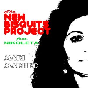 THE NEW BISQUITS PROJECT FEAT. NIKOLETA-Mari Mariiko