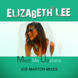 ELIZABETH LEE-Meet Me Upstairs (joe Marton Mixes)