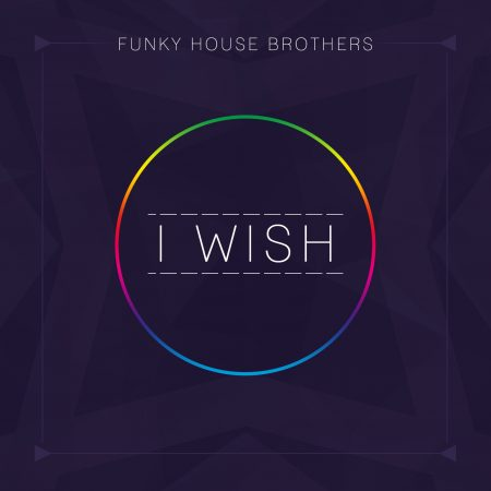 FUNKY HOUSE BROTHERS-I Wish
