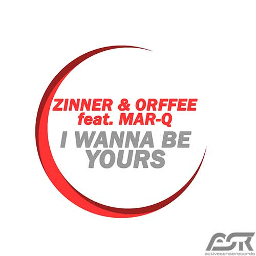 ZINNER & ORFFEE FEAT. MAR-Q-I Wanna Be Yours