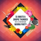 DJ AMATO & DROPIC THUNDER FEAT. C.O THA! BAD BLACK-Wanna Party