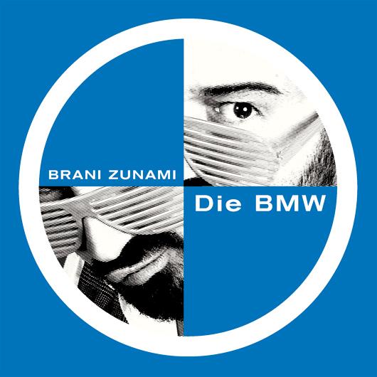 BRANI ZUNAMI-Die Bmw